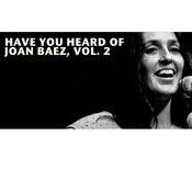 Have You Heard Of Joan Baez, Vol. 2 Songs