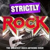 Strictly Rock - The Greatest Rock Anthems Ever! Songs