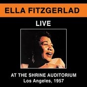 Ella Fitzgerald Live At The Shrine Auditorium, Los Angeles 1957 (Bonus Track Version) Songs