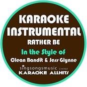 Rather Be (In The Style Of Clean Bandit) [Karaoke Instrumental Version] - Single Songs