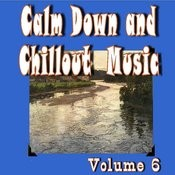 Calm Down And Chillout Music, Vol. 6 Songs