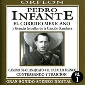 Pedro Infante : El Corrido Mexicano Y Grandes Estrellas De La Canción Ranchera Songs