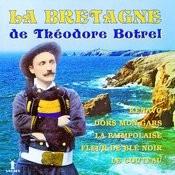 La Bretagne De Théodore Botrel Songs