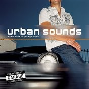 Urban Sounds… A New Style Of Garage Music Songs