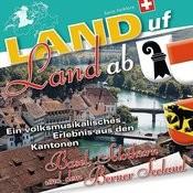 Land uf Land ab - Basel-Solothurn-Berner Seeland Songs
