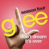 Don't Dream It's Over (Glee Cast Version) Song