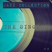 Jazz Collection: The Singles, Vol. 3 Songs