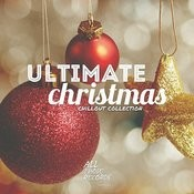 Ultimate Christmas Chillout Collection Songs