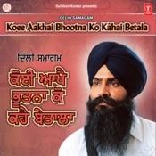 Koi Aakhe Bhootna Ko Kahe Betala Songs