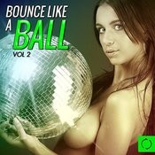 Bounce Like A Ball, Vol. 2 Songs