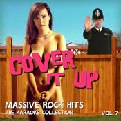 Cover It Up - Massive Rock Hits, The Karaoke Collection, Vol. 7 Songs