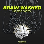 Brain Washed: Hip Hop Cartel, Vol. 6 Songs