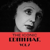The Iconic Edith Piaf, Vol. 7 Songs