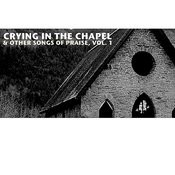 Crying In The Chapel & Other Songs Of Praise, Vol. 1 Songs