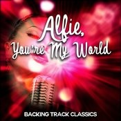 Alfie, You're My World - Backing Track Classics Songs