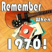 Remember When...1970! Songs