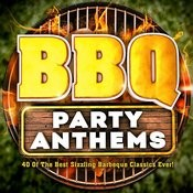 Bbq Party Anthems! - 40 Of The Best Sizzling Barbeque Classics Ever! Songs