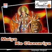 Maiya Ke Chunariya Songs