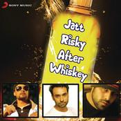 Jatt Risky After Whiskey Songs