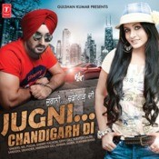 Jugni Chandigarh Di Songs