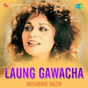 Laung Gawacha - Musarrat Nazir Songs
