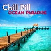 Chill Pill: Ocean Paradise Songs