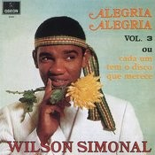 Alegria Alegria - Vol.3 Ou Cada Um Tem O Disco Que Merece Songs