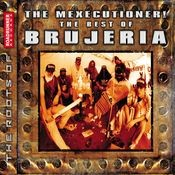 The Mexicutioner! The Best of Brujeria Songs