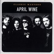 Classic Masters: April Wine Songs