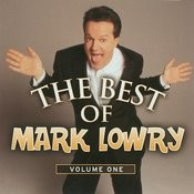 The Best Of Mark Lowry - Volume 1 Songs