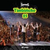 Somos Timbiriche 25 En Vivo Songs