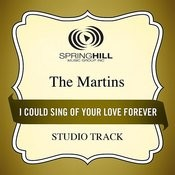 I Could Sing Of Your Love Forever (Medium Key Performance Track Without Background Vocals) Song