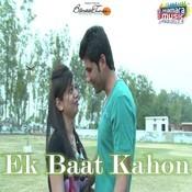 Ek Baat Kahon MP3 Song Download- Ek Baat Kahon Ek Baat Kahon Song by
