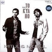 To Kya Ho Songs
