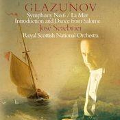 Glazunov : Symphony No.6, La Mer & Incidental Music to Salomé Songs