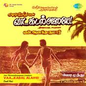 Vaa Kadal Alaiye Songs