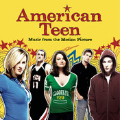 American Teen - Music From The Motion Picture Songs