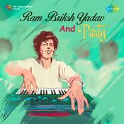 Ram Briksh Yadav And Party Songs