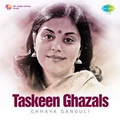 Taskeen Ghazals - Chhaya Ganguli Songs