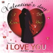 I Love You (Valentine\'S Day Special ) Songs
