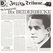The Indispensable Bix Beiderbecke (1925-1930) Songs
