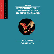 Ives: Symphony No. 1, 3 Places in New England & Robert Browning Overture Songs