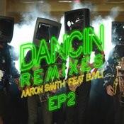 Dancin (Remixes) - EP2 Songs