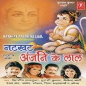 Natkhat Anjani Ke Lal Songs