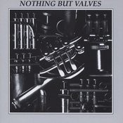 Nothing But Valves Songs