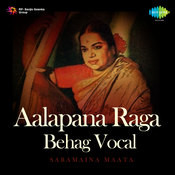 Aalapana (vocal) In Raga Behag Songs