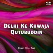 Dehli Ke Khwaja Qutubuddin Songs