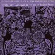 Contes De Perrault, Vol.1: French Fairy Tales Read In French By Robert Franc Songs