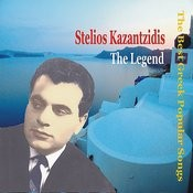 Stelios Kazantzidis: The Legend/The Best Greek Popular Songs Songs