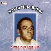 Nayan Meley Dekhi Songs